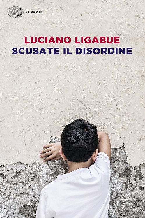 Scusate il disordine di Luciano Ligabue