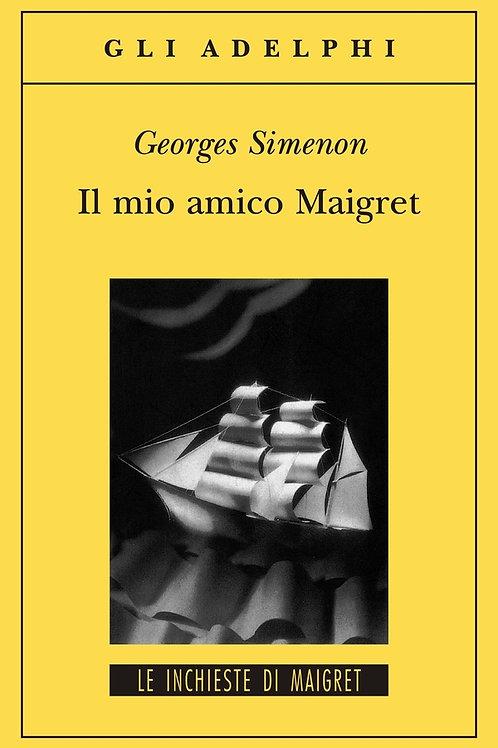 Il mio amico Maigret di Georges Simenon