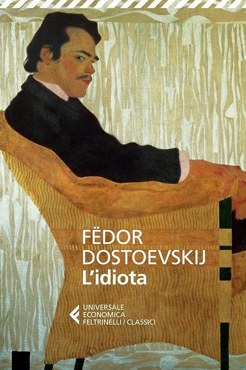 L'idiota di Fedor M. Dostoevskij