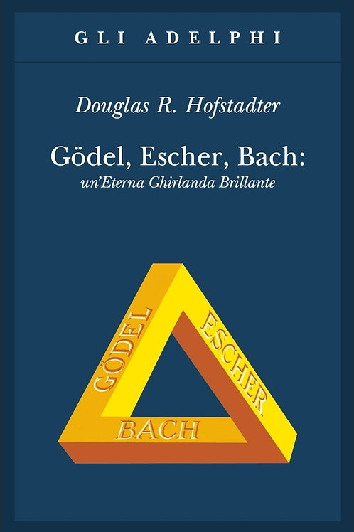 Godel, Escher, Bach. Un'eterna ghirlanda brillante di Douglas R. Hofstadter