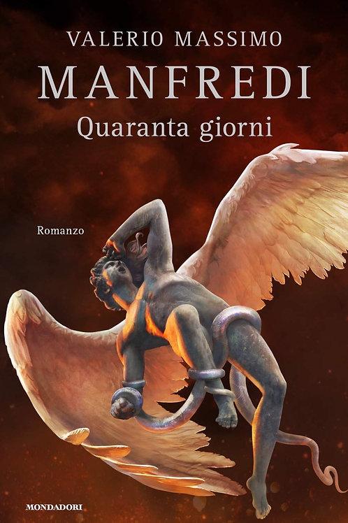 Quaranta giorni Valerio Massimo Manfredi