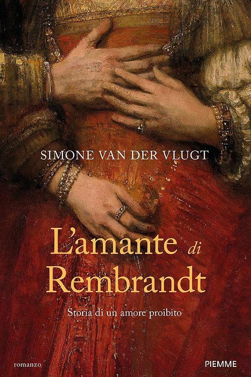L'amante di Rembrandt. Storia di un amore proibito di Simone Van der Vlugt