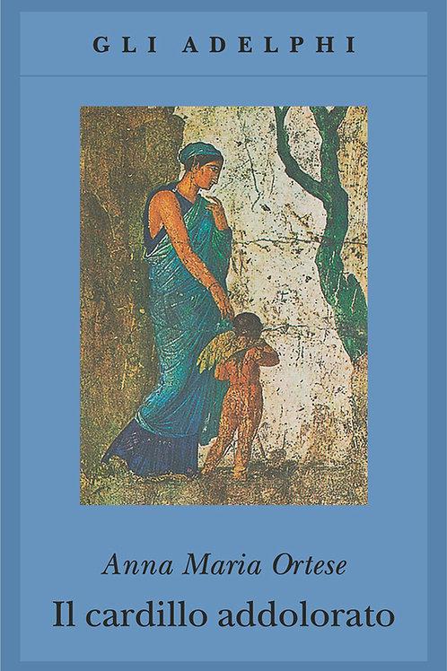 Il cardillo addolorato di Anna Maria Ortese
