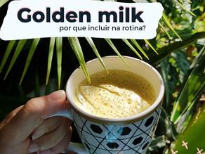 Você já ouviu falar em Golden Milk?
