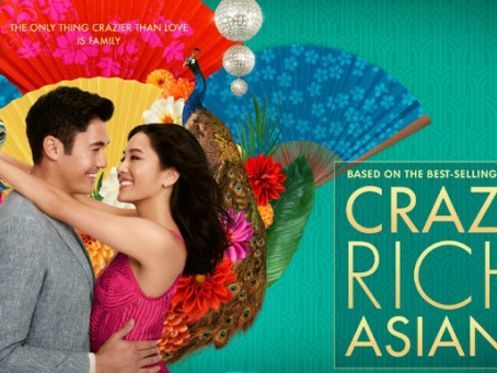 Film Review: Crazy Rich Asians (2018) - Non Caucasian  Hollywood Blockbuster is something unusual