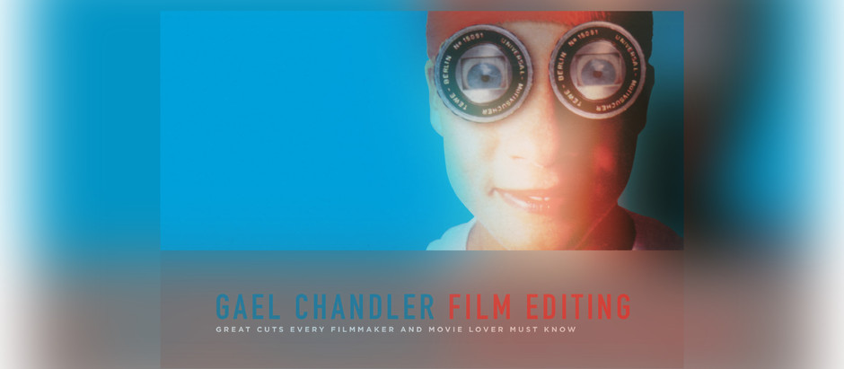 Book Review: Film Editing : Great Cuts Every Filmmaker and Movie Lover Must Know (Gael Chandler)