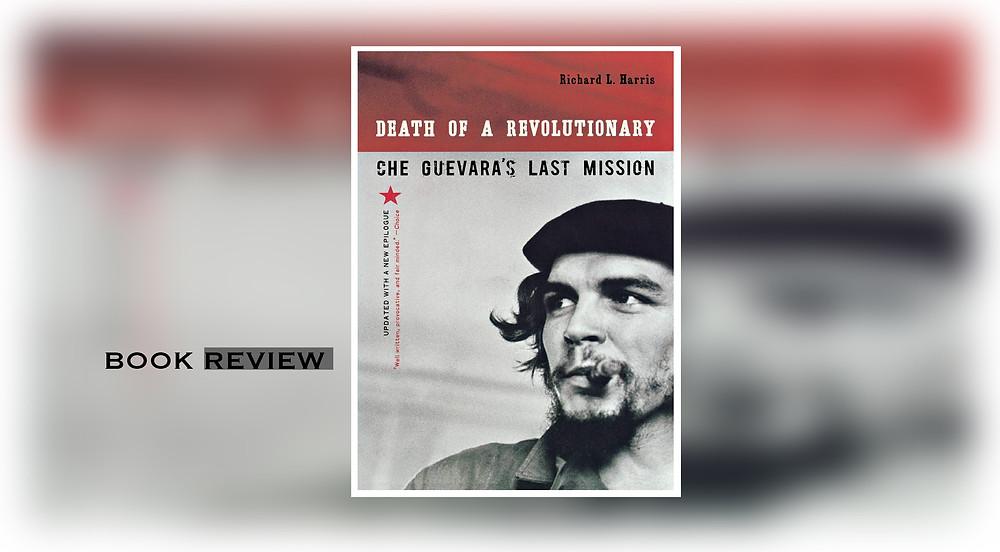 FILE PHOTO: Death of a Revolutionary: Che Guevara's Last Mission ©W. W. Norton & Company