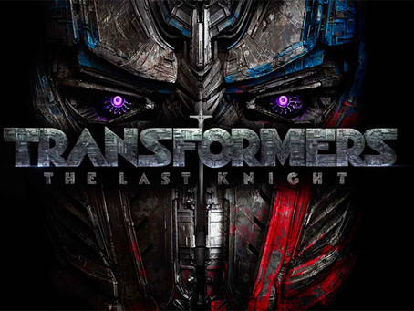 Film Review: Transformers: The Last Knight (2017) - Transformers versus Humans? What a Mess!