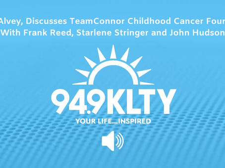 David Alvey, Discusses TeamConnor Childhood Cancer Foundation on the 94.9 KLTY Morning Show