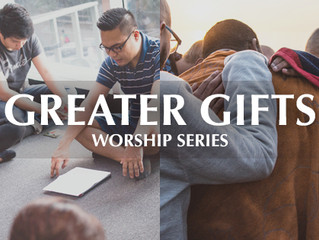 Greater Gifts Worship Series