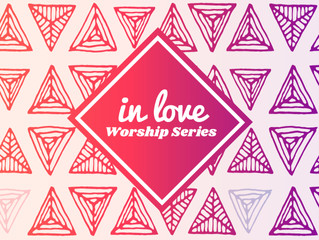 """In Love"" Ephesians Worship Series"