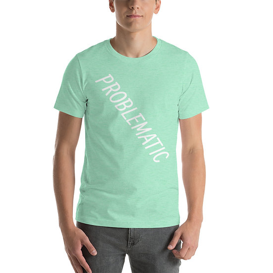 PROBLEMATIC Short-Sleeve Unisex T-Shirt