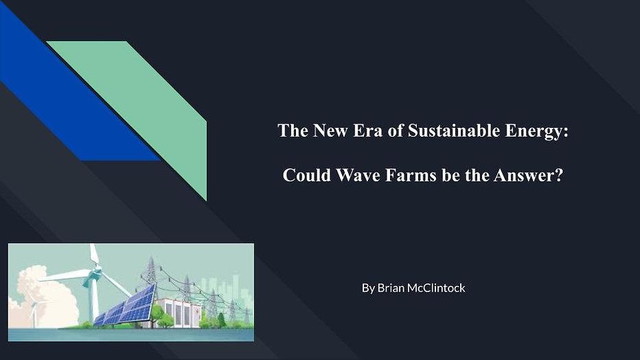 Brian's Wave Farms and the New Era of Su