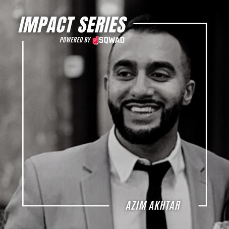 The Impact Series - Azim Akhtar