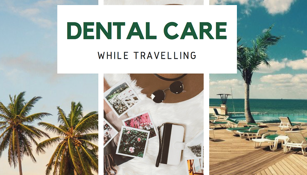tips for dental care during travelling
