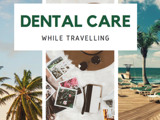Top 10 Travel Tips for Dental Care