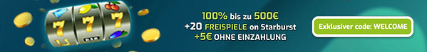 100% bis zu 500€ +20 Freispiele on Starbust + 5€ ohne Einzahlung