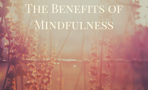 The Benefits of Mindfulness