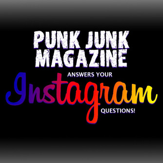 Punk Junk Answers Instagram Questions