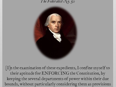 The Federalist Papers: No. 50