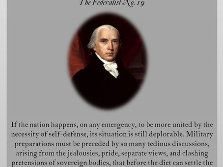The Federalist Papers: No. 19