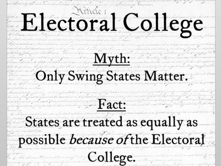 Electoral College Myth #1: Only swing states matter. Other states are ignored.