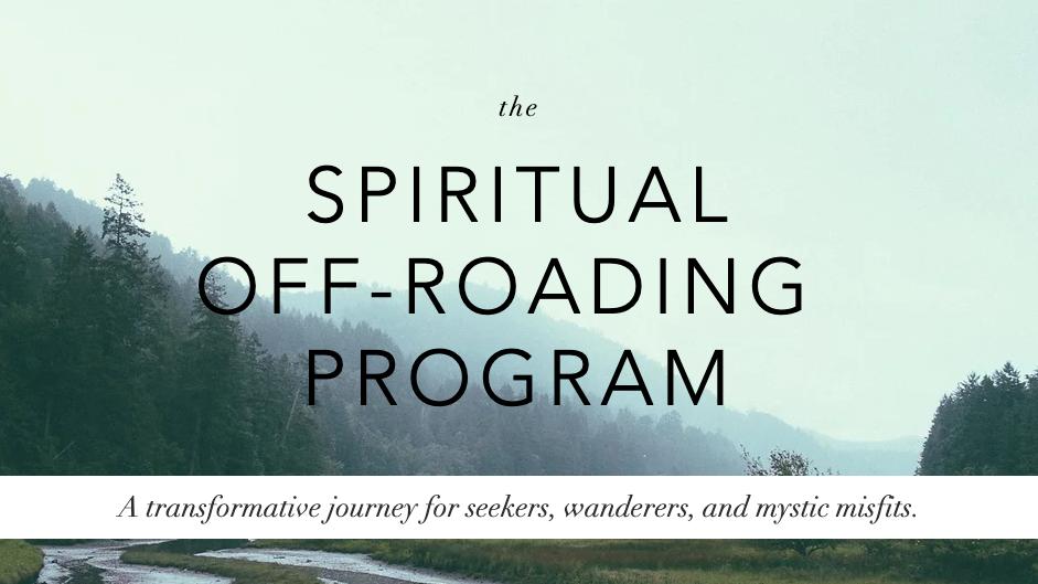 The Spiritual Off-Roading Program