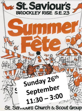 St Saviour's & 11th Forest Hill Scout Group's SUMMER FETE! Sunday 26th September from 11.30am-3pm