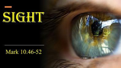 Sight, Mark 10.46-52, Pentecost 22B, Oct 24, 2021, Vision.jpg