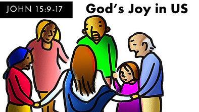 God's Joy in Us, John 15.9-17, Easter 6B