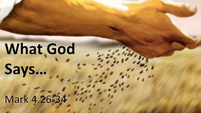 What God Says., Mark 4.26-34, June 13, 2