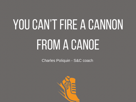 You can't fire a cannon from a canoe!