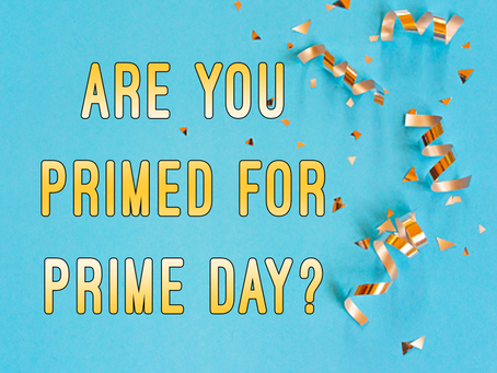 Are You Primed for Prime Day?