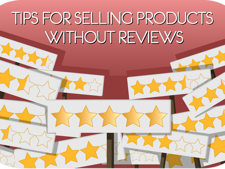 Tips For Selling Products Without Reviews