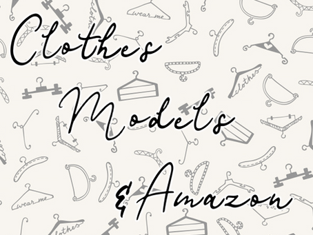 Clothes, Models, and Amazon