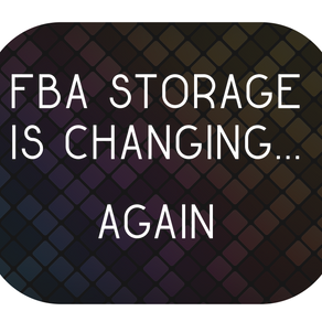 FBA Storage is Changing...Again