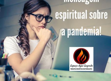 Mensagem da espiritualidade sobre a pandemia!
