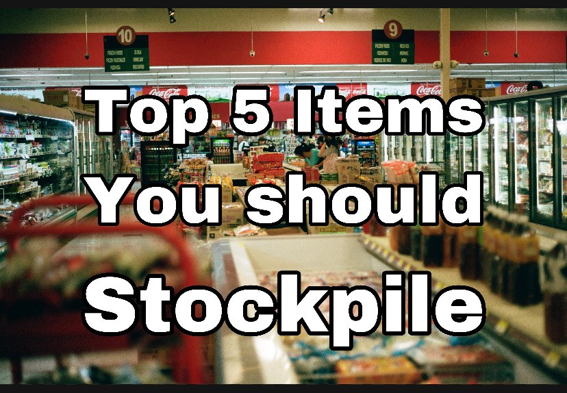 Top 5 items to stockpile
