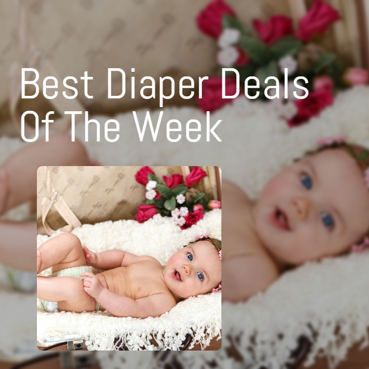 Image of a baby, diaper deals for the week.