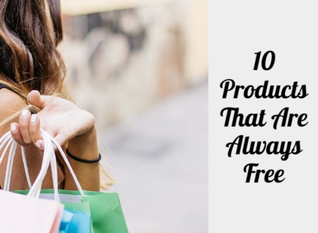 10 Products That Are Always Free.