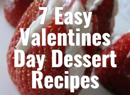 7 Easy Valentines Day Dessert Recipes.