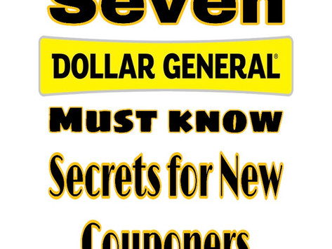 """Seven """" Must Know"""" Secrets for New Couponers shopping Dollar General!"""