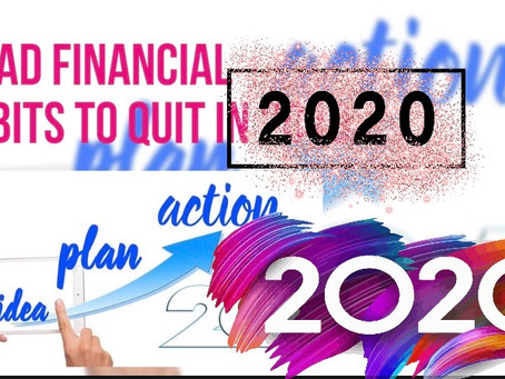 9 Bad Financial Habits to Quit in 2020.