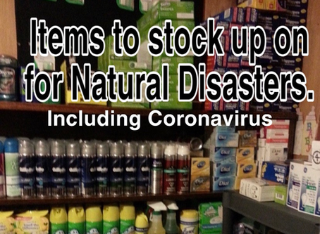Items to stock up on for Natural Disasters including Coronavirus