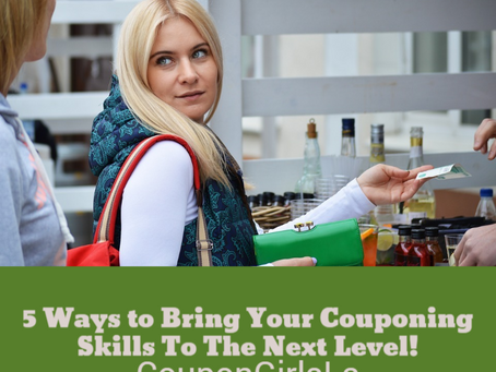 5 Ways to Bring Your Couponing Skills To The Next Level!