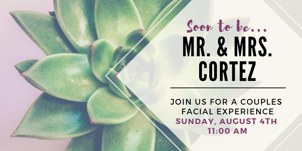 Mr. & Mrs. Cortez Facial Experience