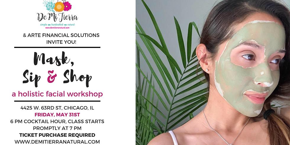 Mask, Sip & Shop- A Holistic Facial Workshop