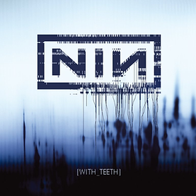 Nine_Inch_Nails_-_With_Teeth.png
