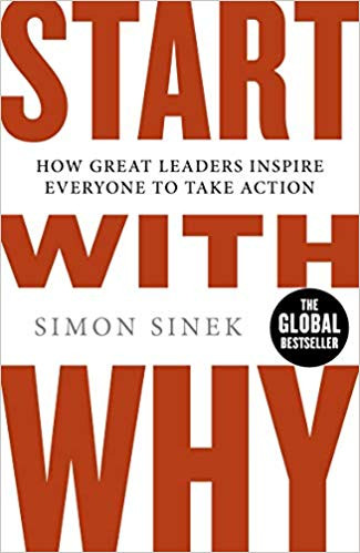 Start With Why: How Great Leaders Inspire Everyone To Take Action by Simon Sinek Book Cover