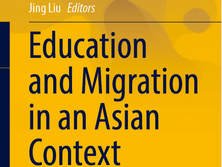 A Newly Edited Book on Education and Migration in Asia to be Published Soon!